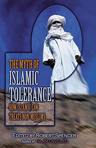 9781591022497: The Myth of Islamic Tolerance: How Islamic Law Treats Non-Muslims