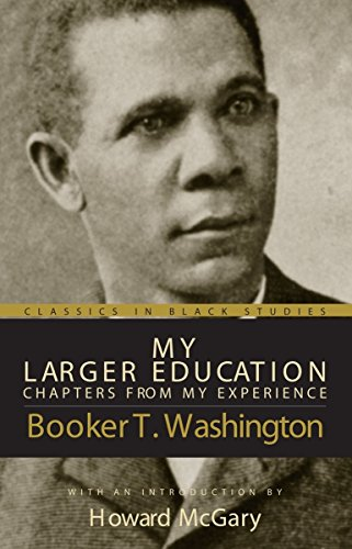 9781591022633: My Larger Education: Chapters From My Experience (Classics in Black Studies)