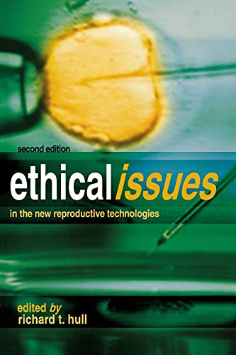 9781591023005: Ethical Issues In The New Reproductive Technologies