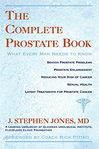 Complete Prostate Book: What Every Man Needs to Know: Jones, J Stephen