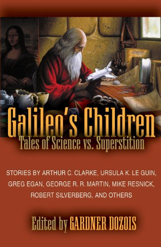 Galileo's Children: Tales of Science Vs. Superstition: Dozois, Gardner