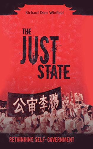 9781591023173: The Just State: Rethinking Self-government