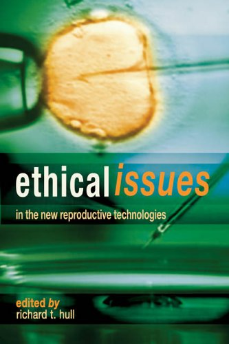 9781591023197: Ethical Issues in the New Reproductive Technologies
