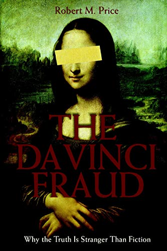 9781591023487: The Da Vinci Fraud: Why the Truth Is Stranger Than Fiction