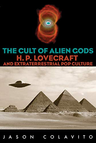 9781591023524: The Cult of Alien Gods: H.P. Lovecraft And Extraterrestrial Pop Culture