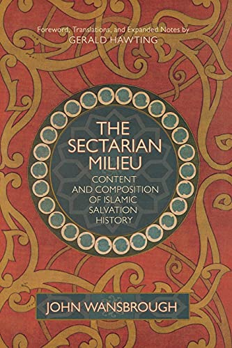 9781591023784: The Sectarian Milieu: Content and Composition of Islamic Salvation History