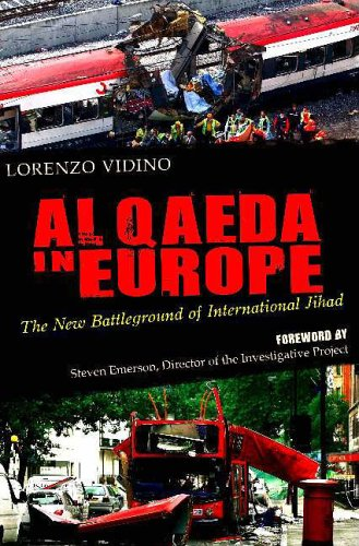 Al Qaeda in Europe: The New Battleground of International Jihad: Lorenzo Vidino