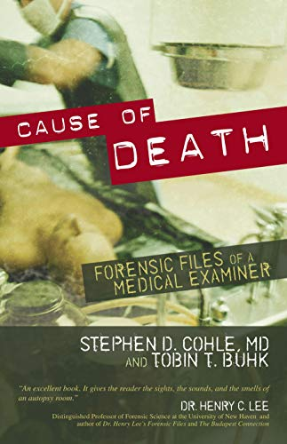 9781591024477: Cause of Death: Forensic Files of a Medical Examiner
