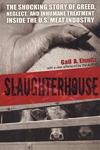 9781591024507: Slaughterhouse: The Shocking Story of Greed, Neglect, and Inhumane Treatment Inside the U.S. Meat Industry