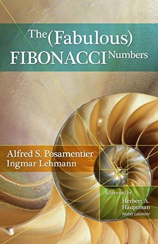 The Fabulous Fibonacci Numbers: Posamentier, Alfred S., Lehmann, Ingmar