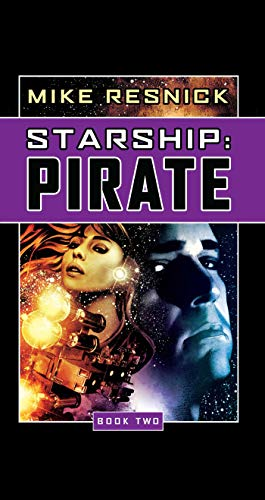 Starship: Pirate (Starship, Book 2): Resnick, Mike