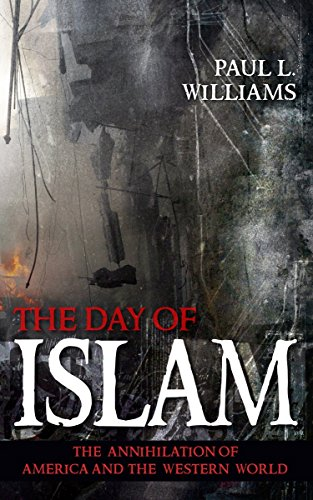 9781591025085: Day of Islam: The Annihilation of America and the Western World