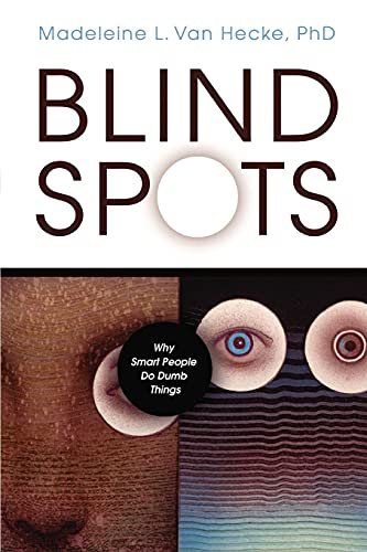 9781591025092: Blind Spots: Why Smart People Do Dumb Things