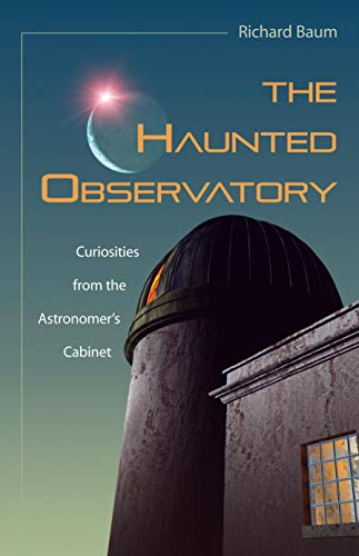 9781591025122: The Haunted Observatory: Curiosities from the Astronomer's Cabinet
