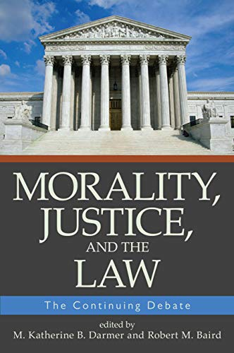 9781591025245: Morality, Justice, and the Law: The Continuing Debate (Contemporary Issue Series)