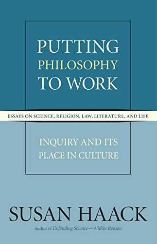 9781591025283: Putting Philosophy to Work: Inquiry and Its Place in Culture