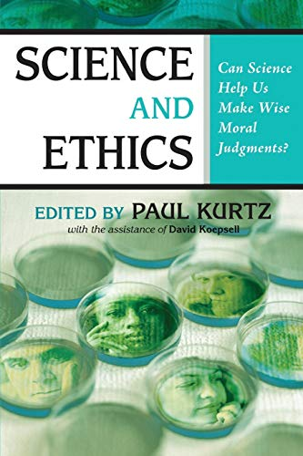9781591025375: Science and Ethics: Can Science Help Us Make Wise Moral Judgments?