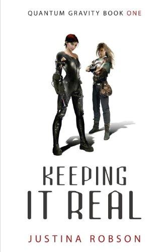 Keeping It Real (Quantum Gravity, Book 1): Robson, Justina