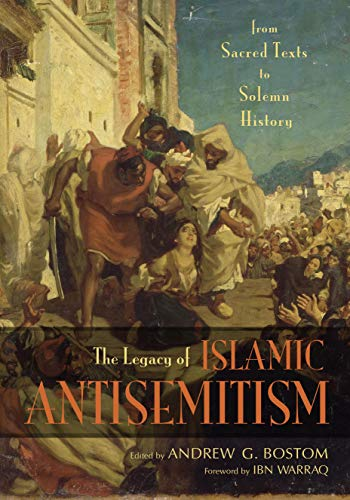 9781591025542: The Legacy of Islamic Antisemitism: From Sacred Texts to Solemn History