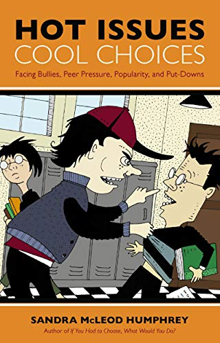 9781591025696: Hot Issues, Cool Choices: Facing Bullies, Peer Pressure, Popularity, and Put-Downs