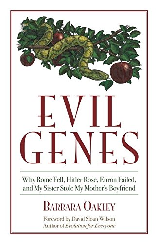 9781591025801: Evil Genes: Why Rome Fell, Hitler Rose, Enron Failed and My Sister Stole My Mother's Boyfriend