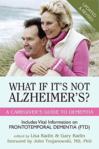 9781591025849: What If It's Not Alzheimer's?: A Caregiver's Guide to Dementia (Updated & Revised)