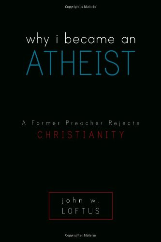 9781591025924: Why I Became An Atheist: A Former Preacher Rejects Christianity
