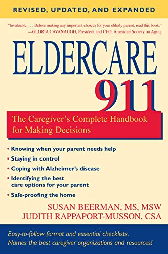 9781591026167: Eldercare 911: The Caregiver's Complete Handbook for Making Decisions (Revised, Updated and Expanded)