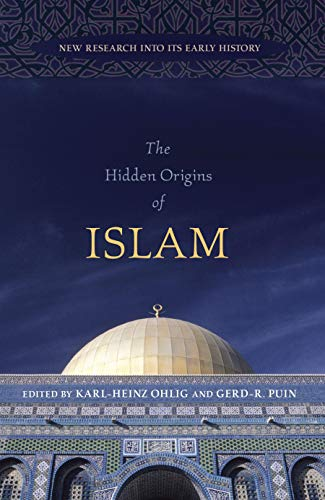 9781591026341: The Hidden Origins of Islam: New Research into Its Early History