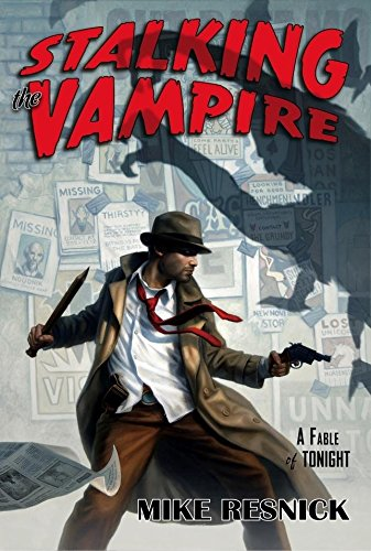 9781591026495: Stalking the Vampire: A Fable of Tonight