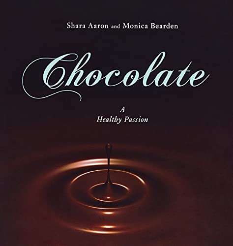 Chocolate - A Healthy Passion: Shara Aaron