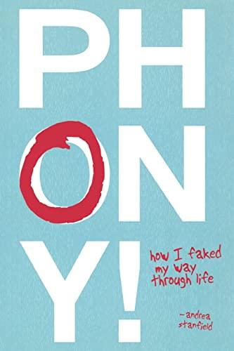 9781591026556: Phony!: How I Faked My Way Through Life
