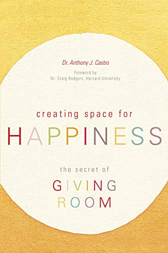 Creating Space for Happiness: The Secret of Giving Room