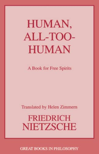 9781591026785: Human, All-Too-Human: A Book for Free Spirits (Great Books in Philosophy Series) (2 Parts)