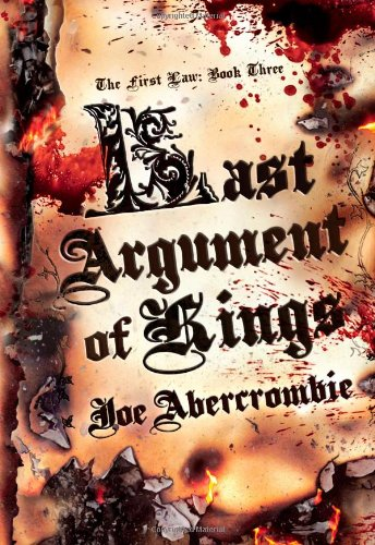 9781591026907: Last Argument of Kings (First Law)