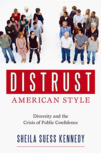 9781591027089: Distrust American Style: Diversity and the Crisis of Public Confidence