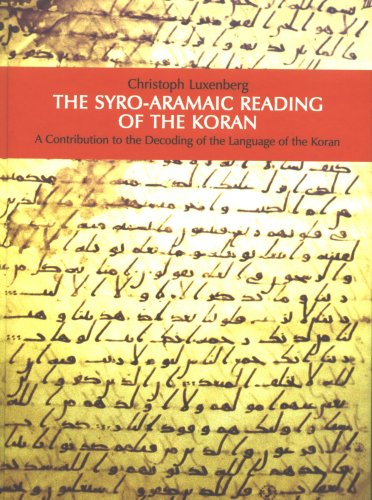 9781591027102: The Syro-Aramaic Reading of the Koran: A Contribution to the Decoding of the Language of the Koran