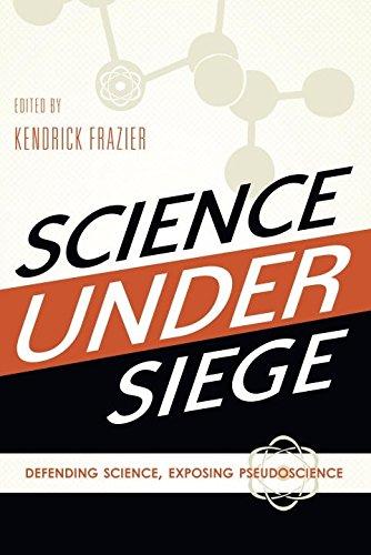 Science Under Siege: Defending Science, Exposing Pseudoscience: Cameron M. Smith, Kendrick Frazier