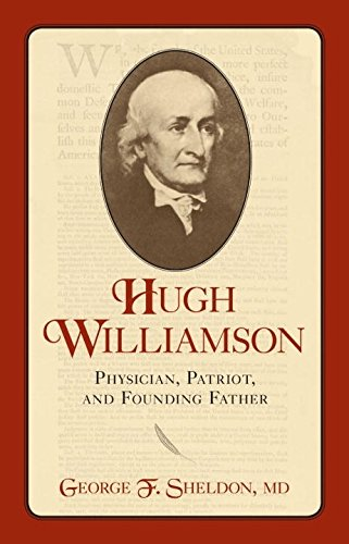9781591027706: Hugh Williamson: Physician, Patriot, and Founding Father