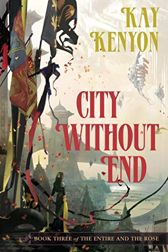 9781591027904: City Without End (Book 3 of The Entire and the Rose)