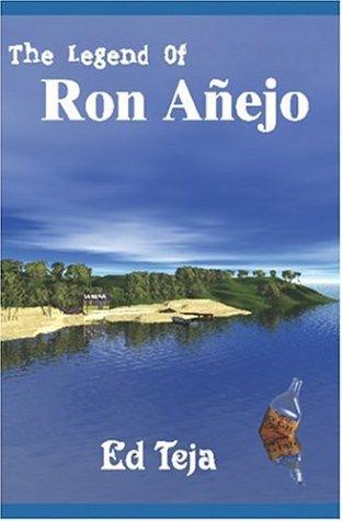 9781591050780: The Legend of Ron Añejo