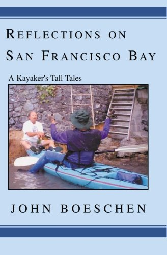9781591091059: Reflections On San Francisco Bay: A Kayaker's Tall Tales