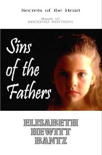Sins of the Fathers: Secrets of the: Elisabeth H. Bantz