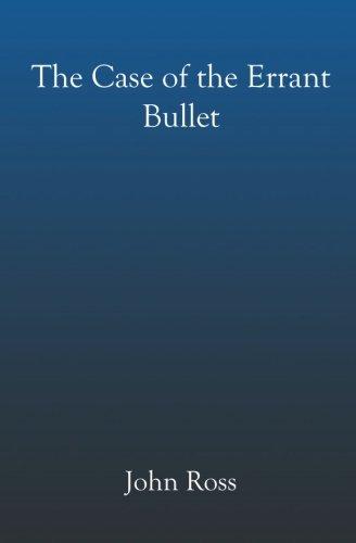 The Case Of The Errant Bullet: John Ross