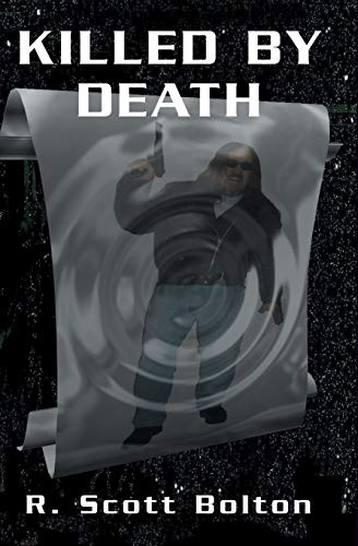 Killed By Death: From the Adventures of H.B. Fist: R. Scott Bolton