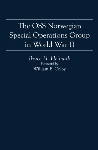9781591094852: The OSS Norwegian Special Operations Group in World War II