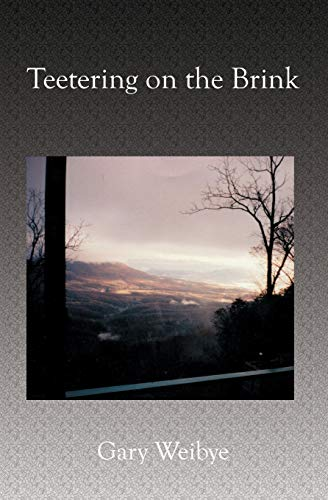 Teetering on the Brink: stories and sketches (1591095840) by Gary Weibye