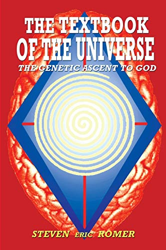 9781591095859: The Textbook of the Universe: The Genetic Ascent to God
