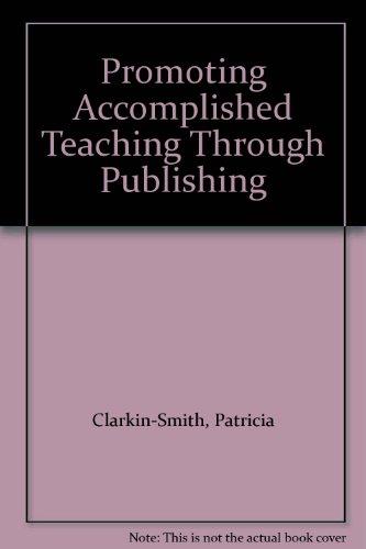 9781591096269: Promoting Accomplished Teaching Through Publishing