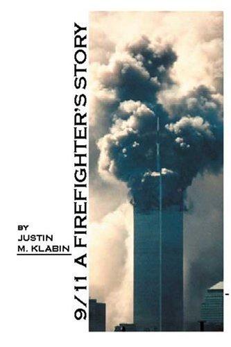 9/11: A Firefighter's Story: Klabin, Justin M.